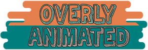 Overly Animated