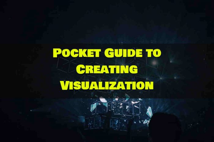 Pocket Guide to Creating Visualization